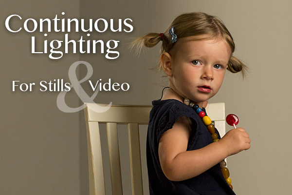 Continuous Lighting For Stills & Video